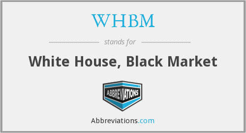 WHBM - White House, Black Market