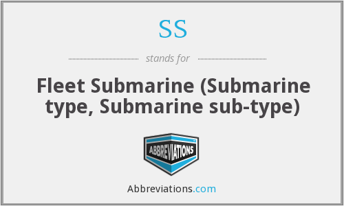 SS - Fleet Submarine (Submarine type, Submarine sub-type)