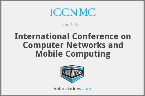 ICCNMC - International Conference on Computer Networks and Mobile Computing