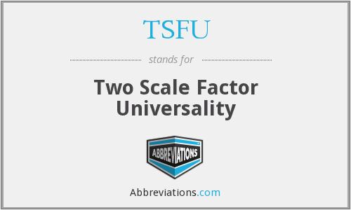TSFU - Two Scale Factor Universality