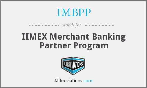 IMBPP - IIMEX Merchant Banking Partner Program