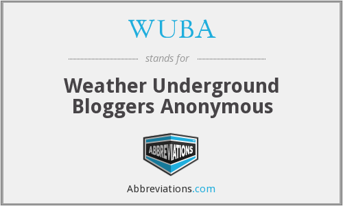 WUBA - Weather Underground Bloggers Anonymous
