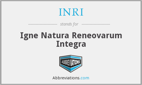 INRI - Igne Natura Reneovarum Integra