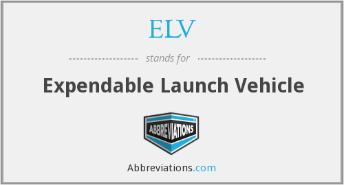 ELV - Expendable Launch Vehicle