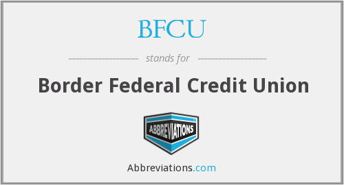 BFCU - Border Federal Credit Union