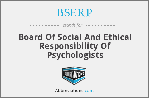 BSERP - Board Of Social And Ethical Responsibility Of Psychologists