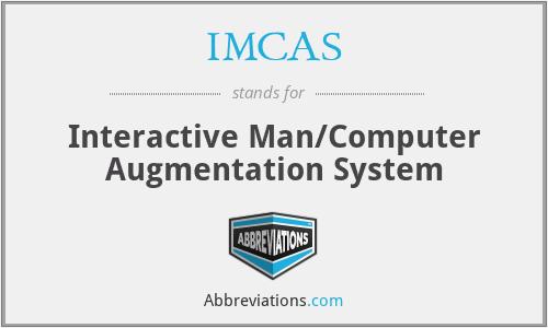 IMCAS - Interactive Man/Computer Augmentation System