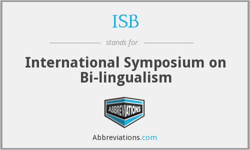 ISB - International Symposium on Bi-lingualism