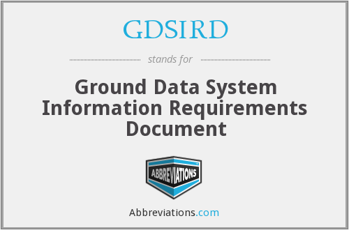 GDSIRD - Ground Data System Information Requirements Document