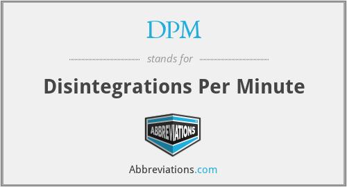 DPM - Disintegrations Per Minute