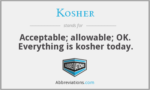 What does KOSHER stand for?