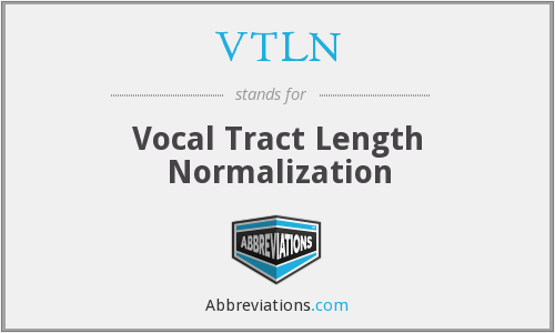 VTLN - Vocal Tract Length Normalization