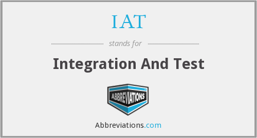 IAT - Integration And Test