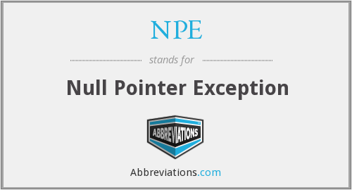NPE - Null Pointer Exception