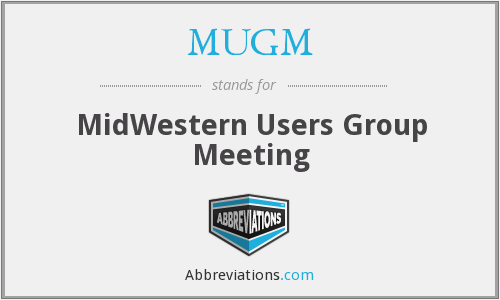 MUGM - MidWestern Users Group Meeting