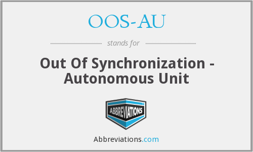 OOS-AU - Out Of Synchronization - Autonomous Unit