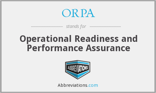 ORPA - Operational Readiness and Performance Assurance