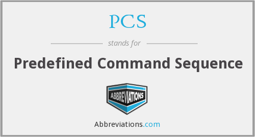 PCS - Predefined Command Sequence