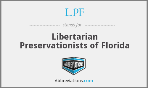 LPF - Libertarian Preservationists of Florida