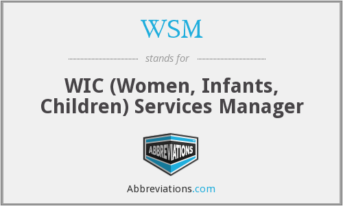WSM - WIC (Women, Infants, Children) Services Manager