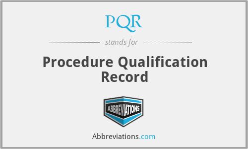 PQR - Procedure Qualification Record