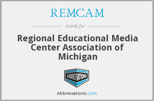 REMCAM - Regional Educational Media Center Association of Michigan
