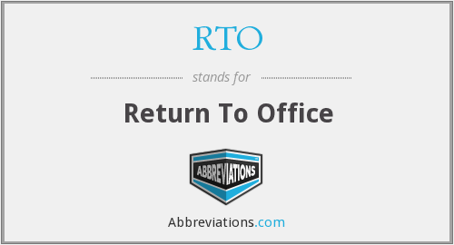 RTO - Return To Office