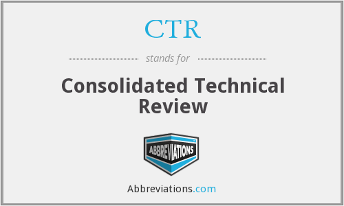 CTR - Consolidated Technical Review