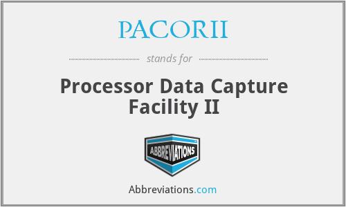 PACORII - Processor Data Capture Facility II