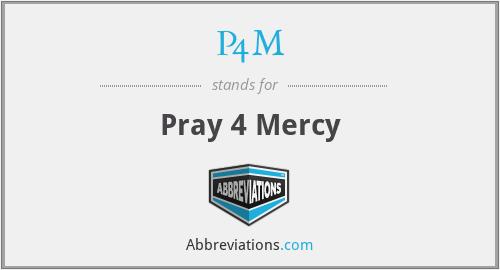 P4M - Pray 4 Mercy