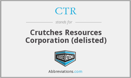 CTR - Crutches Resources Corporation (delisted)