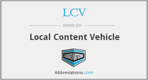 LCV - Local Content Vehicle