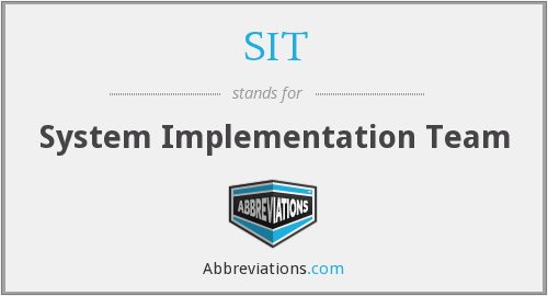 SIT - System Implementation Team