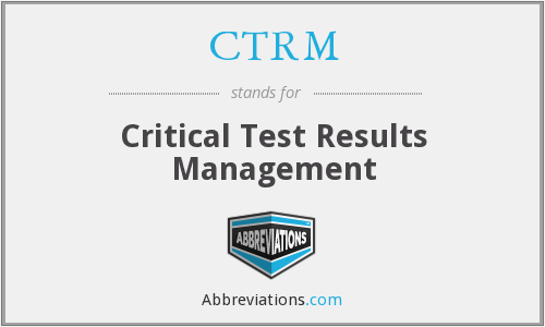 CTRM - Critical Test Results Management