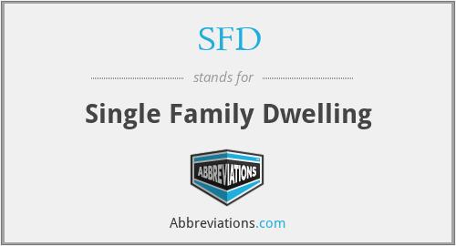SFD - Single Family Dwelling