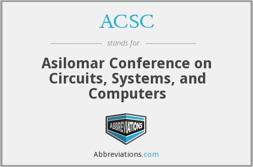 ACSC - Asilomar Conference on Circuits, Systems, and Computers