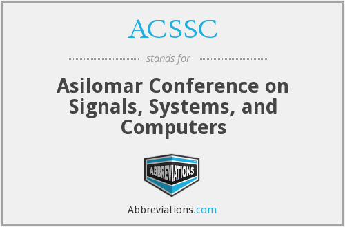 ACSSC - Asilomar Conference on Signals, Systems, and Computers