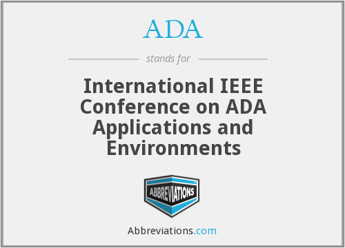 ADA - International IEEE Conference on ADA Applications and Environments
