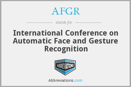 AFGR - International Conference on Automatic Face and Gesture Recognition