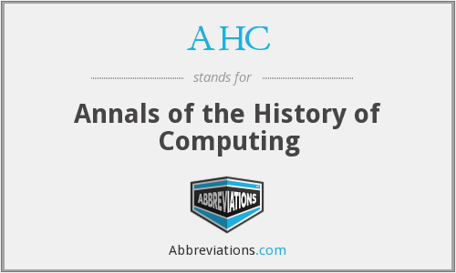 AHC - Annals of the History of Computing
