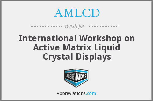 AMLCD - International Workshop on Active Matrix Liquid Crystal Displays