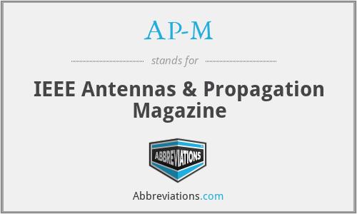 AP-M - IEEE Antennas & Propagation Magazine
