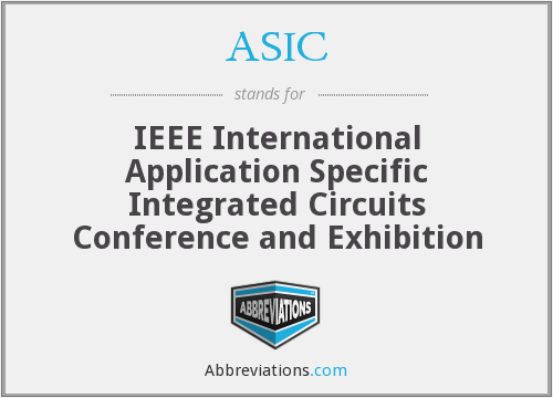 ASIC - IEEE International Application Specific Integrated Circuits Conference and Exhibition