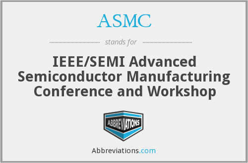 ASMC - IEEE/SEMI Advanced Semiconductor Manufacturing Conference and Workshop