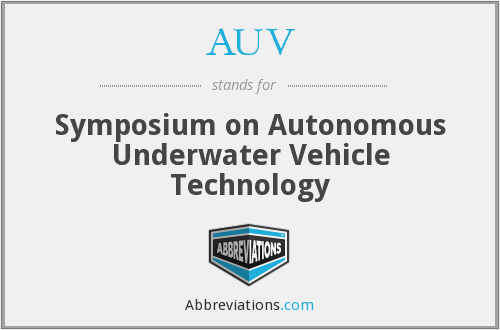 AUV - Symposium on Autonomous Underwater Vehicle Technology