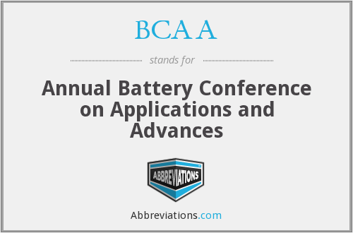 BCAA - Annual Battery Conference on Applications and Advances