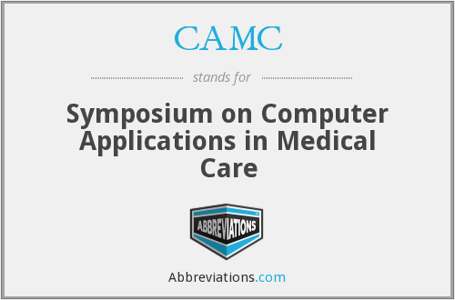 CAMC - Symposium on Computer Applications in Medical Care