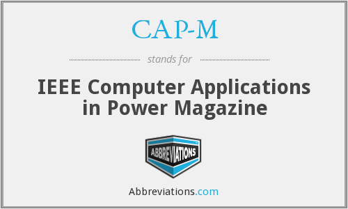 CAP-M - IEEE Computer Applications in Power Magazine