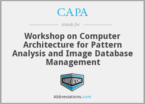CAPA - Workshop on Computer Architecture for Pattern Analysis and Image Database Management