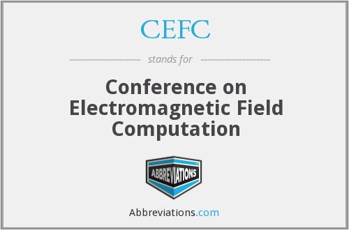 CEFC - Conference on Electromagnetic Field Computation